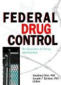 Federal Drug Control The Evolution of Policy and Practice