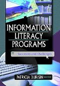 Information Literacy Programs Successes and Challenges