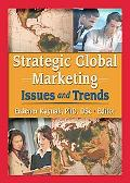Strategic Global Marketing Issues and Trends