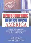 Rediscovering the Other America The Continuing Crisis of Poverty and Inequality in the Unite...