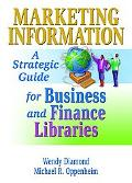 Marketing Information A Strategic Guide for Business and Finance Libraries