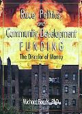 Race, Politics and Community Development Funding The Discolor of Money