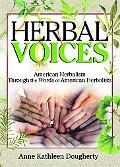 Herbal Voices American Herbalism Through the Words of American Herbalists