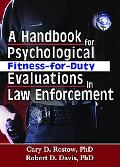 Handbook for Psychological Fitness-For-Duty Evaluations in Law Enforcement