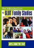 Introduction to Glbt Family Studies