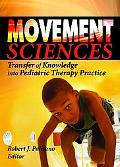 Movement Sciences Transfer Of Knowledge Into Pediatric Therapy Practice