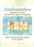 Anadenanthera Visionary Plant Of Ancient South America