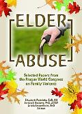 Elder Abuse Selected Papers From The Prague World Congress On Family Violence