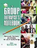 Group Therapist's Notebook Homework, Handouts, and Activities for Use in Psychotherapy