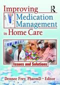 Improving Medication Management in Home Care Issues And Solutions
