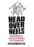 Head over Heels Wives Who Stay With Cross-Dressers and Transsexuals
