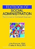 Textbook of Social Administration The Consumer-centered Approach