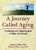 Journey Called Aging Challenges and Opportunities in Older Adulthood
