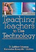 Teaching Teachers to Use Technology