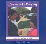 Dealing with Bullying (Conflict Resolution Library)