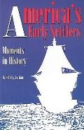 America's Early Settlers Moments in History