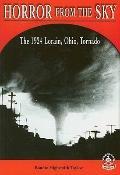 Horror From The Sky The 1924 Lorain, Ohio, Tornado