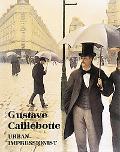Gustave Calillebotte: Urban Impressionist - Anne Distel - Hardcover