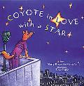 Coyote in Love With a Star Tales of the People