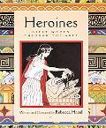 Heroines Great Women Through the Ages
