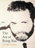 The Art of Being You - Gianni Versace - Hardcover