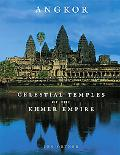 Angkor Celestial Temples of the Khmer Empire