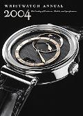 Wristwatch Annual 2004 The Catalog of Producers, Models, and Specifications