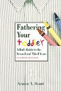 Fathering Your Toddler A Dad's GuideTo The Second And Third Years