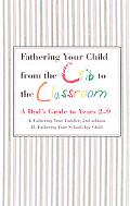 Fathering Your Toddler and School-Age Child