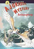 Jurassic Mystery: Archaeopteryx