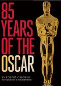 85 Years of the Oscar : The Official History of the Academy Awards
