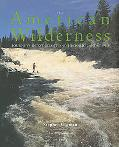 American Wilderness Journeys into Distant and Historic Landscapes