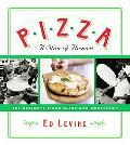 Pizza A Slice Of Heaven The Ultimate Guide and Companion