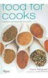 Food For Cooks: Essential Ingredients for Every Cook's Pantry