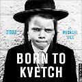 Born to Kvetch 2008 Calendar