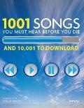 1001 Songs You Must Hear Before You Die: And 10,001 to Download