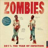 Zombies 2011: The Year of Infection: 2011 Wall Calendar