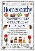 Complete Guide to Homeopathy: The Principles and Practice of Treatment with a Comprehensive ...