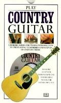 Play Country Guitar, with CD - D. K. Publishing Incorporated - Hardcover - 1st American ed