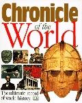 Chronicle of the World: The Ultimate Record of World History - D. K. Publishing Incorporated...