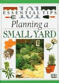 Planning A Small Yard (101 Essential Tips Series) - D. K. Publishing Incorporated - Paperback