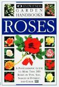Roses: Eyewitness Garden Handbooks - D. K. Publishing Incorporated - Paperback - 1st ed