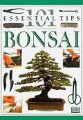 Bonsai (101 Essential Tips Series)