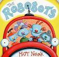Robobots - Matt Novak - Hardcover - 1 ED