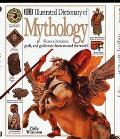 Illustrated Dictionary of Mythology Heroes, Heroines, Gods, and Goddesses from Around the World