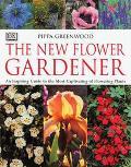 New Flower Gardener - Pippa Greenwood - Hardcover - 1 AMER ED