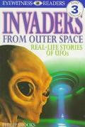 Invaders from Outer Space Real-Life Stories of Ufos