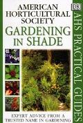 Gardening In Shade (American Horticultural Society Practical Guide) - Linden Hawthorne - Pap...