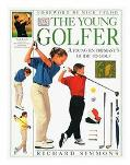 Young Golfer: A Young Enthusiast's Guide to Golf - Robert Soul - Hardcover - 1 AMER ED