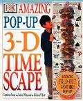 Pop-up 3-D Time Scape